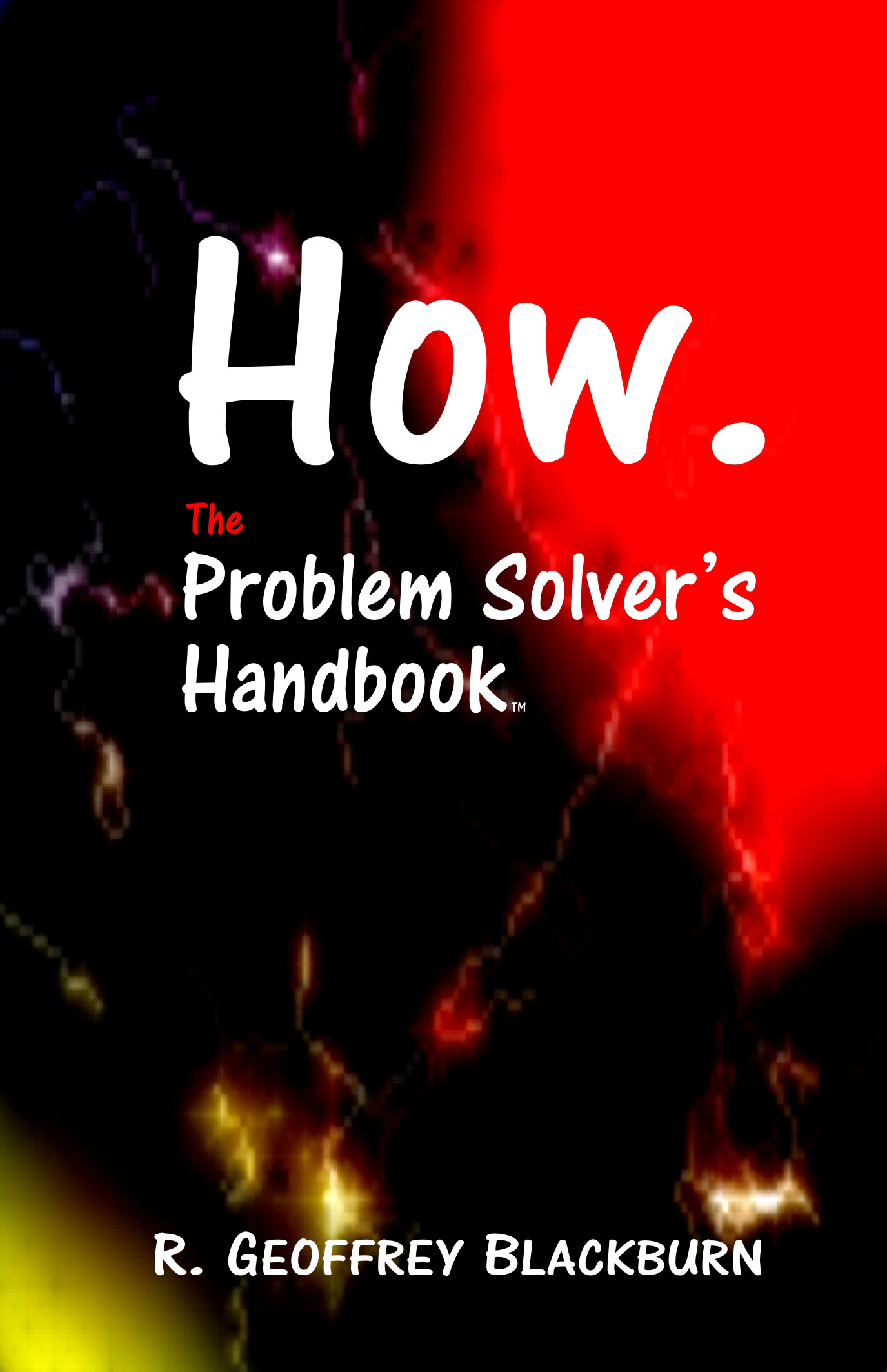 How. The Problem Solver's Handbook